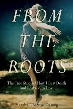 FROM THE ROOTS - DANZIG, MARSHA THERESE - NEW HARDCOVER BOOK