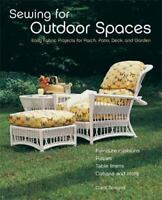Sewing For Outdoor Spaces: Easy Fabric Projects For Porch, Patio, Deck, And Gard