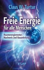Freie Energie für alle Menschen | Raumenergiemotor: Nachweis und Bauanleitung