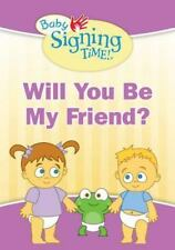 Will You Be My Friend? (Baby Signing Time!)