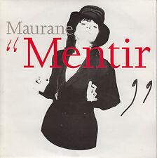 45TRS VINYL 7''/ FRENCH SP MAURANE / MENTIR / NEUF / MINT