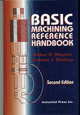 Basic Machining Reference Handbook, 2nd Ed by Thomas Slattery & Arthur Meyers