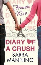 Diary of a Crush: French Kiss: Number 1 in series, Manning, Sarra, Very Good con