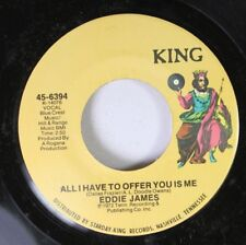 Soul 45 Eddie James - All I Have To Offer You Is Me / Reap What You Sow On King