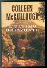 MCCULLOUGH COLLEEN L'ULTIMO ORIZZONTE RIZZOLI  2004 LA SCALA PRIMA EDIZIONE