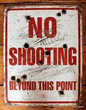 Tin Sign No Shooting Weathered Bullet Holes Street sign Wall hanging