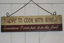 I love to cook with wine sign - great gift!