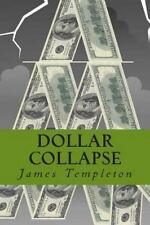 Dollar Collapse by James Templeton (2013, Paperback)