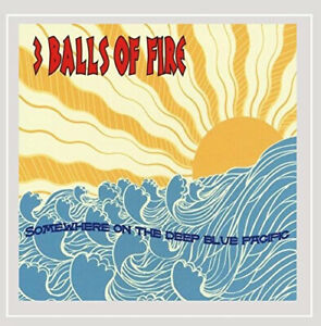 Somewhere On the Deep Blue Pacific by 3 Balls of Fire