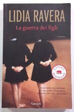 LA GUERRA DEI FIGLI Lidia Ravera GARZANTI 2009 CON DEDICA DELL'AUTRICE