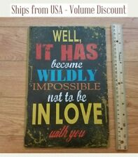 Love Sign Love You Sign Wildly Impossible to Not Be in Love With You Sign Tin