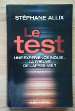 """LIVRE ESOTERISME STEPHANE ALLIX """"LE TEST"""" VIE APRES LA MORT (2015) TBE"""