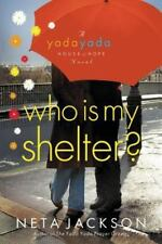 A Yada Yada House of Hope Novel: Who Is My Shelter? 4 by Neta Jackson (2011,...