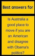 Best Answers for Is Australia a Good Place to Move If You Are an American and...