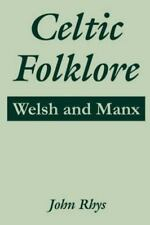 Celtic Folklore: Welsh and Manx: By John Rhys