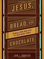 Jesus, Bread, and Chocolate: Crafting a Handmade F