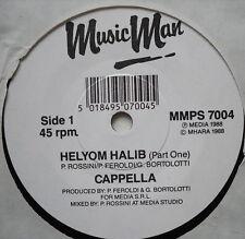 "CAPPELLA - Helyom Halib - Excellent Condition 7"" Single Music Man MMPS 7004"