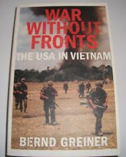 War Without Fronts: The USA in Vietnam by Bernd Greiner (Paperback, 2009)..VG..