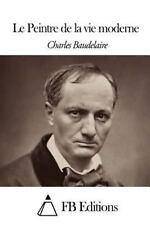 Le Peintre de la Vie Moderne by Charles Baudelaire (2014, Paperback)