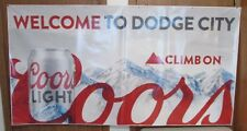 "Coors Light Welcome To Dodge City Climb On Coors Vinyl Banner/Sign 71.5"" x 38"""
