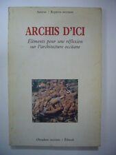 ARCHIS D'ICI ELEMENTS POUR UNE REFLEXION SUR L'ARCHITECTURE OCCITANE 1988 TBE