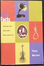 Martel, Yann. The Facts Behind the Helsinki Roccamatios. Inscribed. 1st Canadian