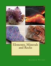 NEW Elements, Minerals and Rocks by Andrew Vecsey