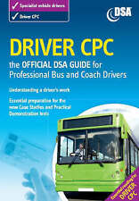 Driver CPC - the Official DSA Guide for Professional Bus and Coach Drivers Book,