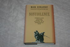 Nonviolence : Twenty-Five Lessons from the History of a Dangerous Idea by Mar...
