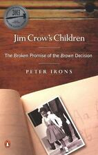 Jim Crow's Children: The Broken Promise of the Brown Decision, Irons, Peter, New