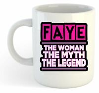 Faye - The Woman, The Myth, The Legend Mug - Name Personalised Funky Gift