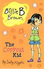 Billie B Brown : The Copycat Kid  by Sally Rippin NEW *In Stock In Australia*