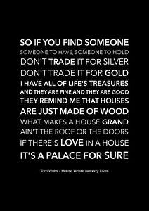 Tom Waits - House Where Nobody Lives - Black Song Lyric Art Poster - A4