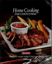 Home Cooking the Costco Way : Fantastic Recipes Using Costco Products (2009, Pap