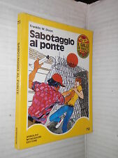 SABOTAGGIO AL PONTE Franklin W Dixon Mondadori 1974 Il giallo dei ragazzi Hardy