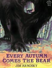 Every Autumn Comes the Bear (Brand New Paperback) Jim Arnosky