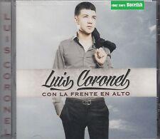 Luis Coronel Con La Frente en Alto CD New Nuevo sealed