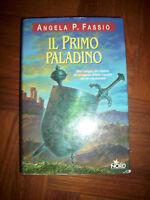 ANGELA P. FASSIO - IL PRIMO PALADINO - ED:NORD - ANNO:2003 (DA)
