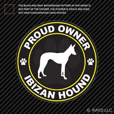 Proud Owner Ibizan Hound Sticker Decal Self Adhesive Vinyl dog canine pet