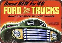 "1948 New Ford Trucks Built Strong Rustic Vintage Retro Metal Sign 8"" x 12"""