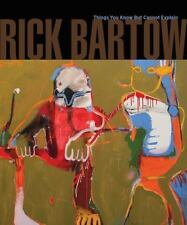 Rick Bartow : Things You Know but Cannot Explain (2014, Big Book)