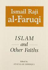 Islam and Other Faiths (Islamic Economics) by Al Faruqi, Isma'il R. Hardback The