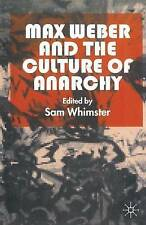 Max Weber and the Culture of Anarchy by