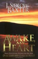 Awake, My Heart: Daily Devotional Studies for the Year - Baxter, J. Sidlow