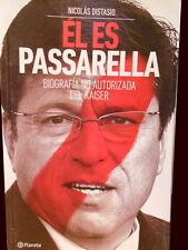 EL ES PASSARELLA - Unauthorized Biography - Soccer Book 2013