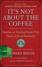 It's Not About the Coffee: Lessons on Putting People First from a Life at Starb