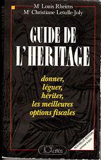LIVRE GUIDE DE L'HERITAGE DONNER LEGUER HERITER LOUIS RHEIMS C LETULLE-JOLY 298P