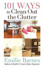 NEW 101 Ways to Clean Out the Clutter by Emilie Barnes