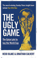 The Ugly Game - The Qatari plot to buy the FIFA World Cup - Football Soccer book