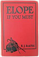 ROMANCE Elope If You Must E.J. RATH 1926  1st Ed Reprint Grosset & Dunlap SCARCE